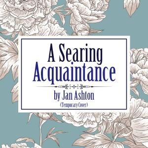 A Searing Acquaintance