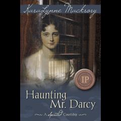 Haunting Mr. Darcy: A Spirited Courtship
